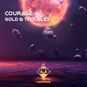 Courage Gold & Troubles